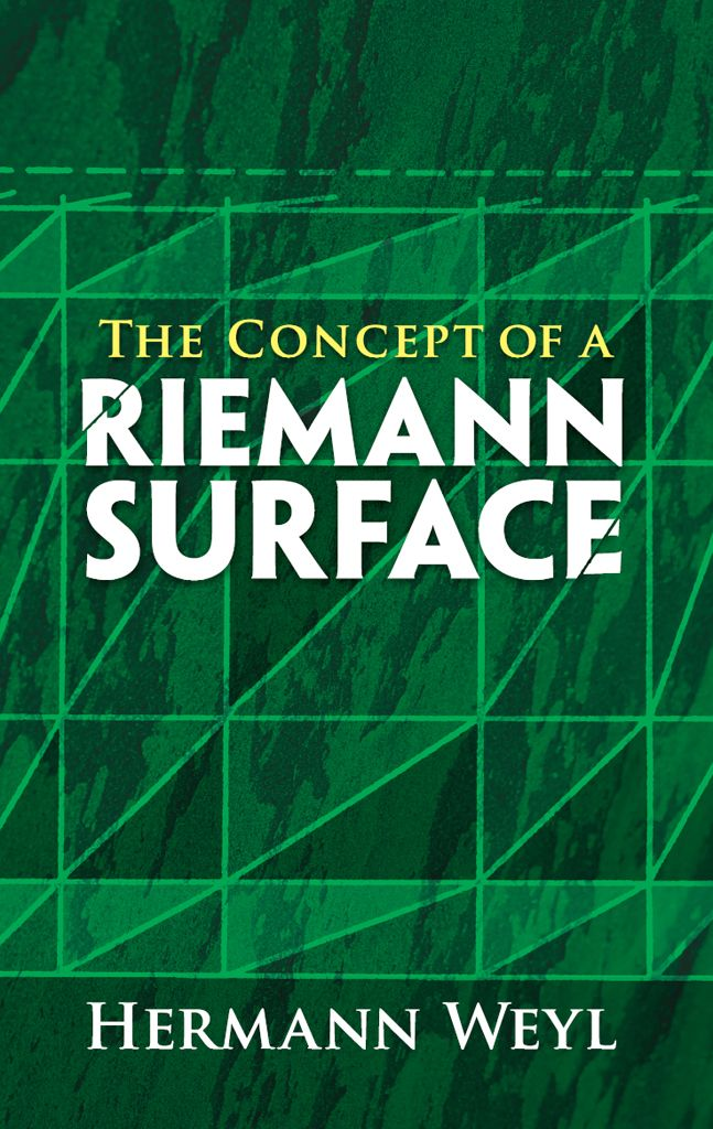 The Concept of a Riemann Surface by Hermann Weyl  This classic on the general history of functions was written by one of the twentieth century's best-known mathematicians. Hermann Weyl, who worked with Einstein at Princeton, combined function theory and geometry in this high-level landmark work, forming a new branch of mathematics and the basis of the modern approach to analysis, geometry, and topology.The author intended this book not only to develop the basic ideas of...