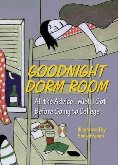 Goodnight Dorm Room: All the Advice I Wish I Got Before Going to College