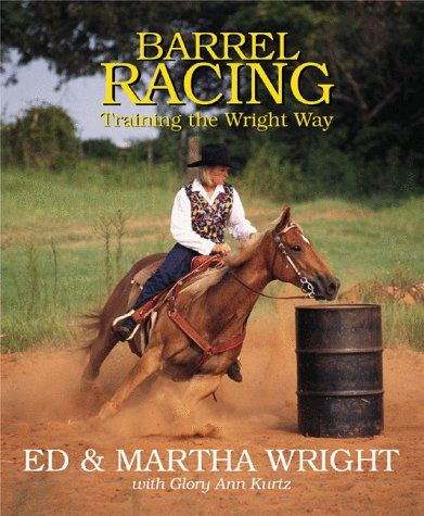 Barrel Racing: Training the Wright Way (Masters)