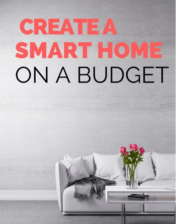 Creating a Smart Home is no longer expensive or complicated. Here's how you can make your home smarter and save money at the same time.
