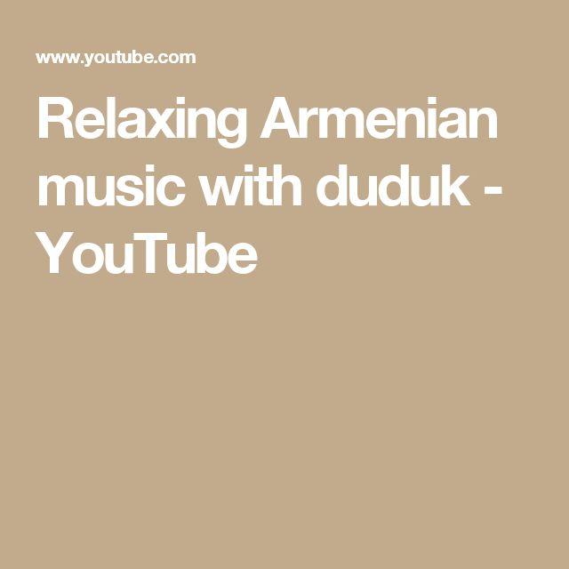 Relaxing Armenian music with duduk - YouTube