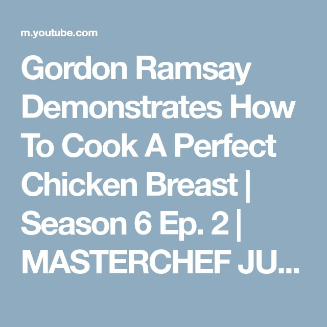 Gordon Ramsay Demonstrates How To Cook A Perfect Chicken Breast | Season 6 Ep. 2 | MASTERCHEF JUNIOR - YouTube