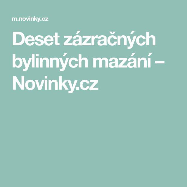 Deset zázračných bylinných mazání– Novinky.cz