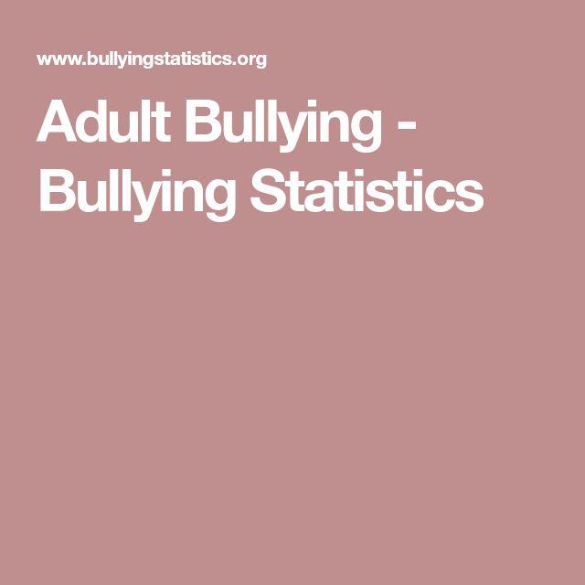 Adult Bullying - Bullying Statistics