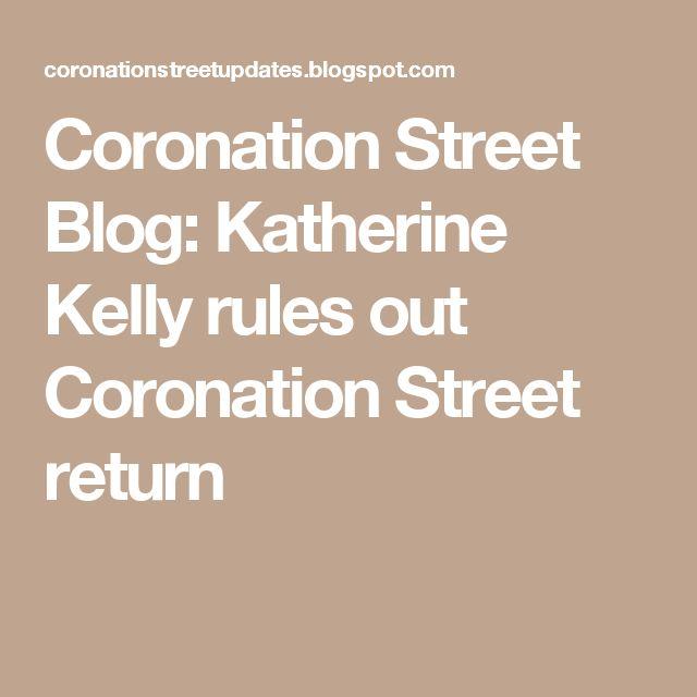 Coronation Street Blog: Katherine Kelly rules out Coronation Street return