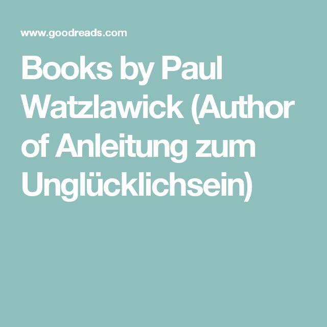 Books by Paul Watzlawick (Author of Anleitung zum Unglücklichsein)