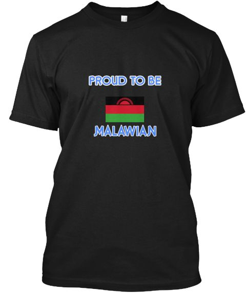 Proud To Be Malawian Black T-Shirt Front - This is the perfect gift for someone who loves Malawian. Thank you for visiting my page (Related terms: I Heart Malawi,Malawi,Malawian,Malawi Travel,I Love My Country,Malawi Flag, Malawi Map,Malawi Langua #Malawian, #Malawianshirts...)
