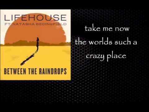 Lifehouse ft. Natasha Bedingfield - Between the Raindrops lyrics