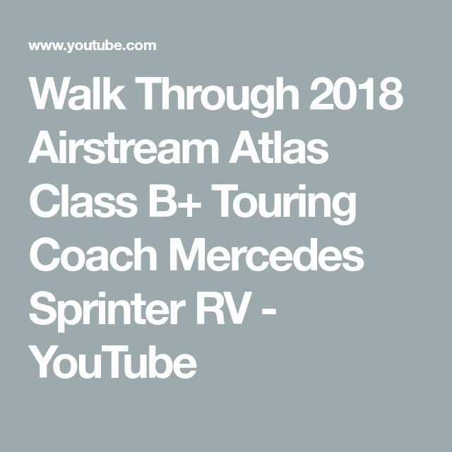 Walk Through 2018 Airstream Atlas Class B+ Touring Coach Mercedes Sprinter RV - YouTube