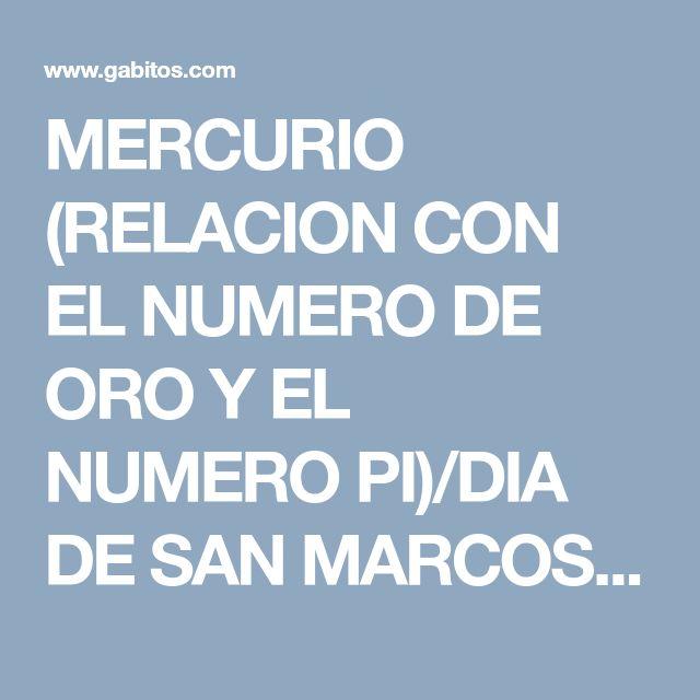 MERCURIO (RELACION CON EL NUMERO DE ORO Y EL NUMERO PI)/DIA DE SAN MARCOS - DESENMASCARANDO LAS FALSAS DOCTRINAS - Gabitos