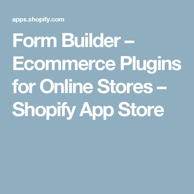 Form Builder – Ecommerce Plugins for Online Stores – Shopify App Store