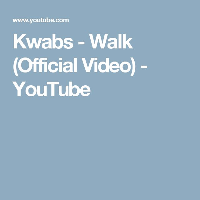 Kwabs - Walk (Official Video) - YouTube