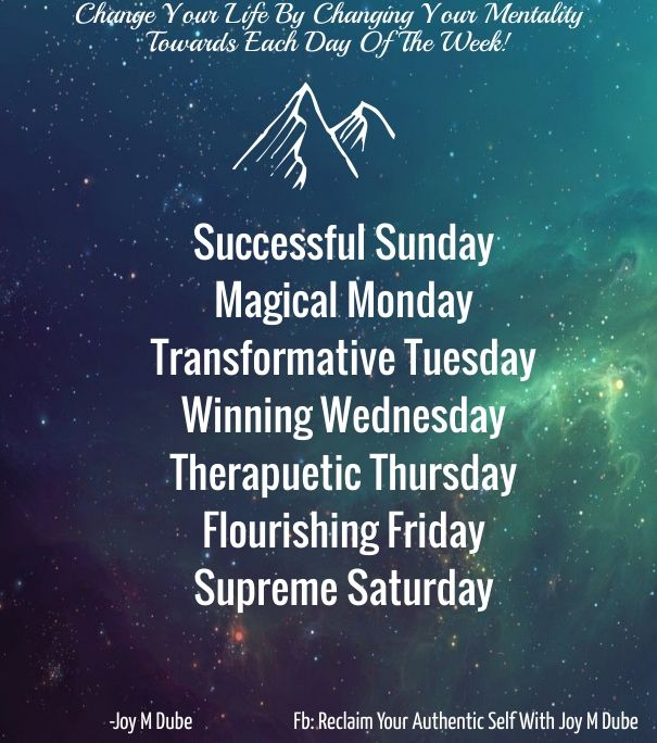 Successful Sunday Magical Monday Transformative Tuesday Winning Wednesday Therapeutic Thursday Flourishing Friday Supreme Sunday