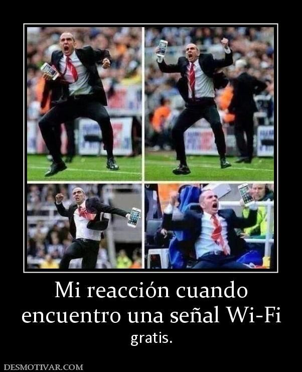 Mi+reacción+cuando+encuentro+una+señal+Wi-Fi+gratis.
