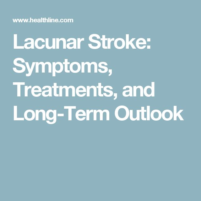 Lacunar Stroke: Symptoms, Treatments, and Long-Term Outlook