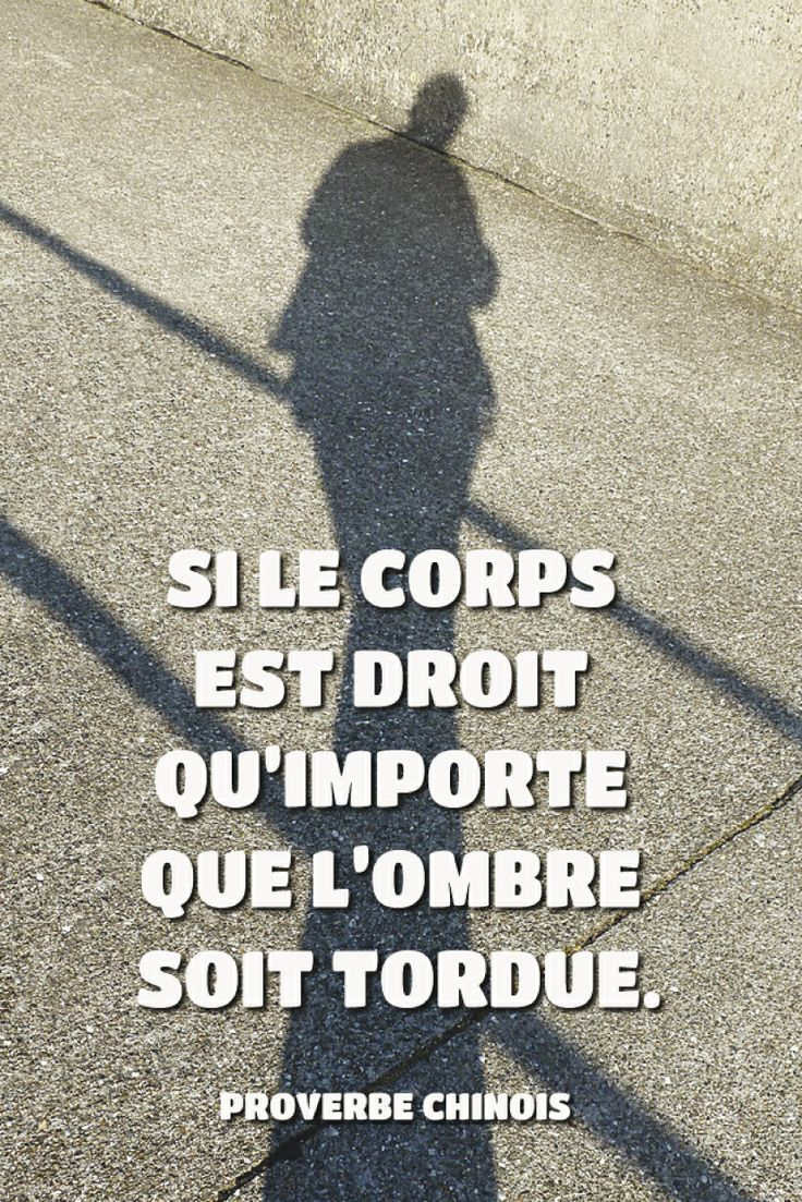 #pixword,#citations,#quotes,#proverbe,#chinois,#ombre,#corp