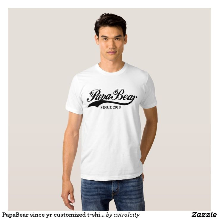 PapaBear since yr customized t-shirt Father's day. Regalos Padres, fathers gifts, #DiaDelPadre #FathersDay
