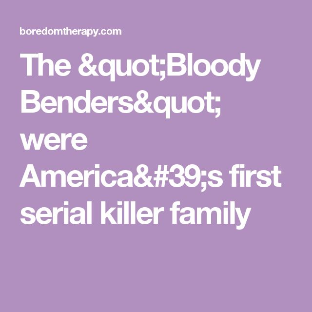 """The """"Bloody Benders"""" were America's first serial killer family"""