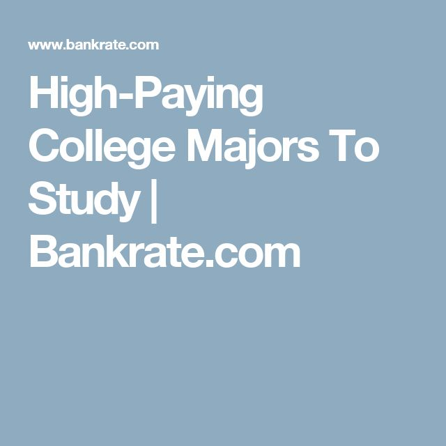High-Paying College Majors To Study | Bankrate.com