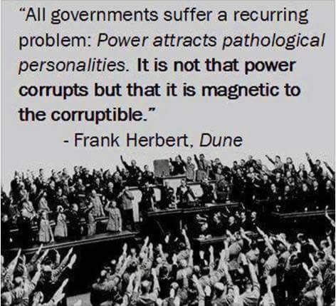 Power is attractive to pathologicals Frank Herbert