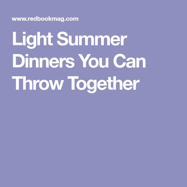 Light Summer Dinners You Can Throw Together