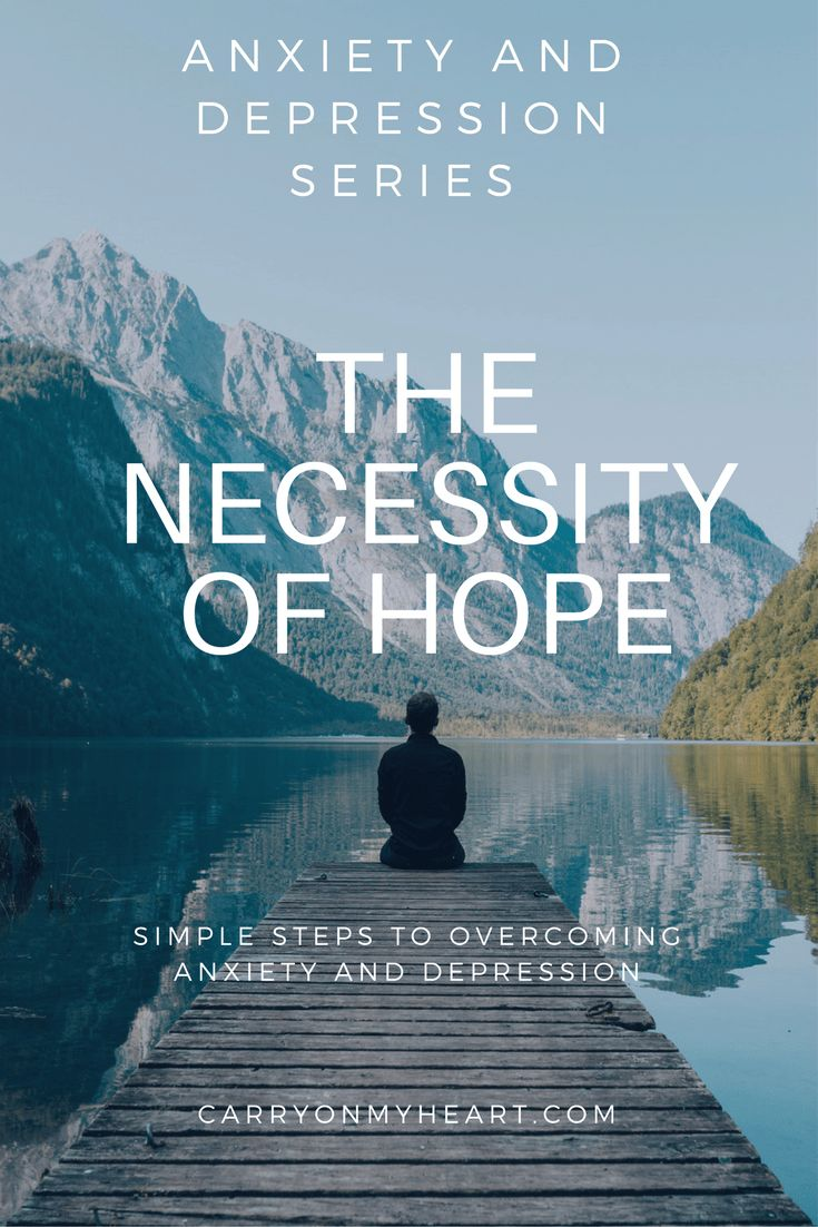 Anxiety & Depression Series (Part 1) - The Necessity of Hope – Carry on My Heart