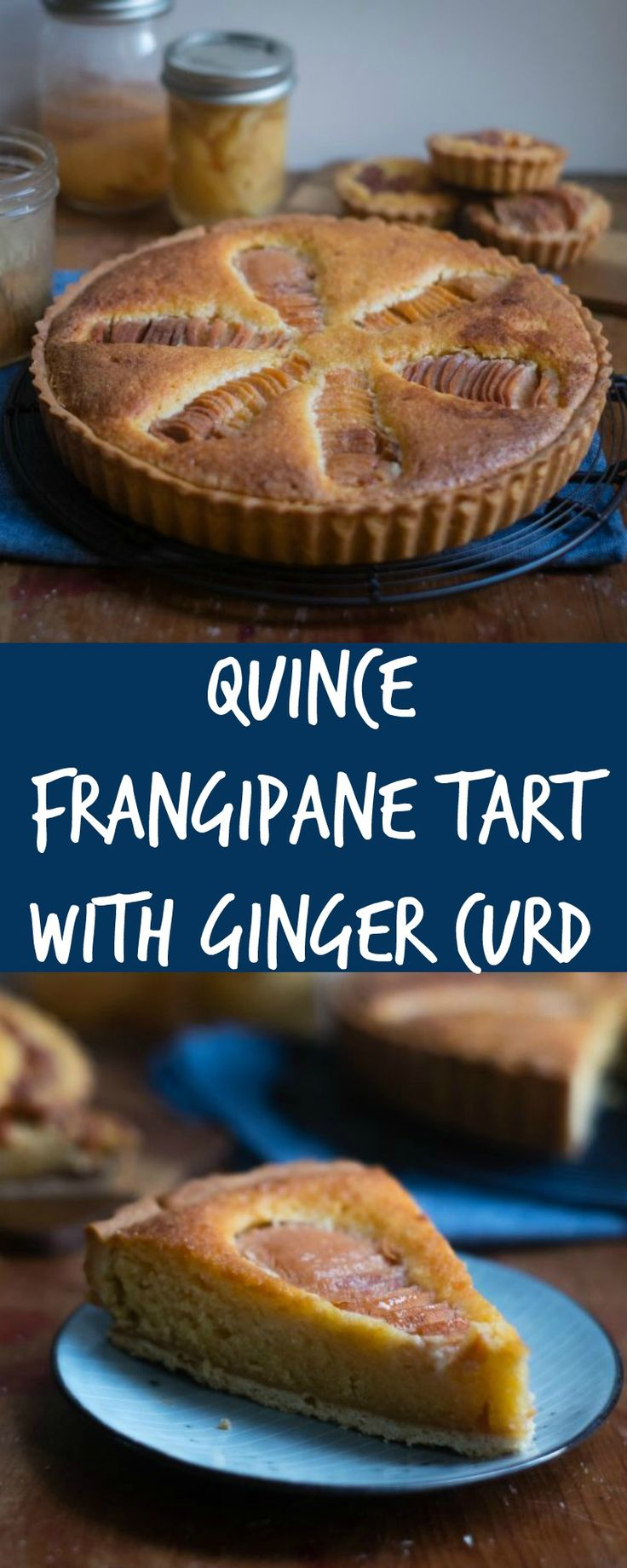 Quince Frangipane Tart with Ginger Curd - Patisserie Makes Perfect