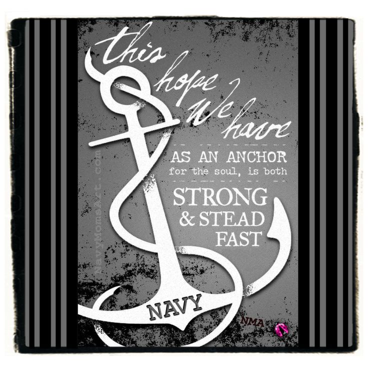 Love this Navy Quote <3 .... #NavyLove #anchor #strength - NavyMomsArt.com