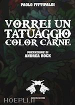 Prezzi e Sconti: #Vorrei un tatuaggio color carne  ad Euro 12.90 in #Grafica e fotografia grafica #Mondadori