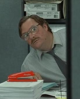 Office Space-Milton & his stapler. I love this movie snd have the stapler.