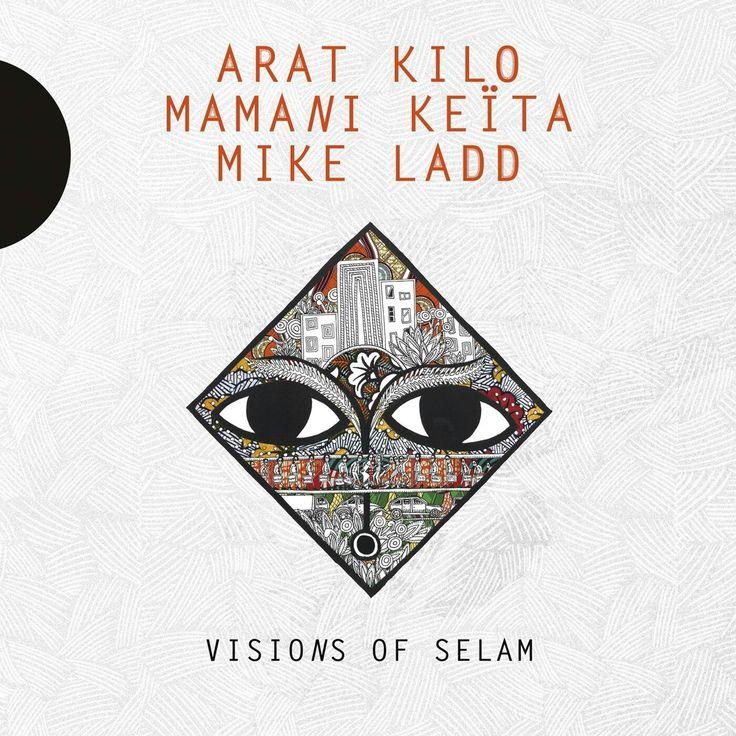 Arat Kilo/Mamani Keita/Mike Ladd-Visions of Selam