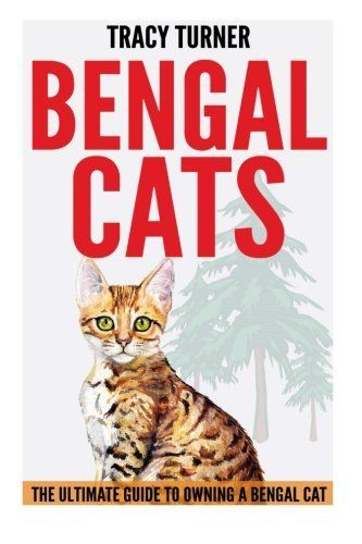 Bengal Cats: The Ultimate Guide to Owning a Bengal Cat ** Check out this great product.