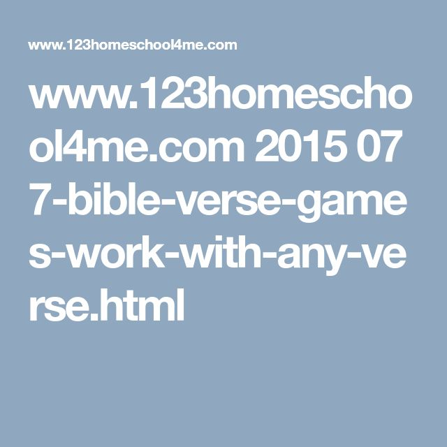www.123homeschool4me.com 2015 07 7-bible-verse-games-work-with-any-verse.html