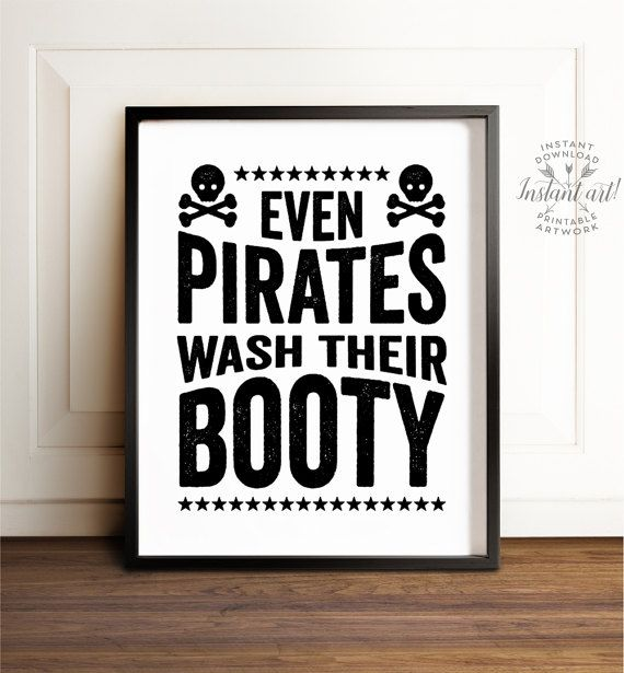 Even pirates wash their booty PRINTABLE art Kids bathroom