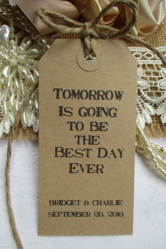 Tomorrow Is Going To Be The Best Day Ever-Wedding Rehearsal Dinner Hang Tags…