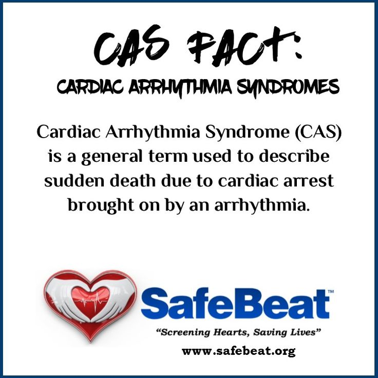 Cardiac Arrhythmia Syndrome is a general term used to describe sudden death due to cardiac arrest brought on by an arrhythmia. Cardiac Arrhythmia Syndromes include: Sudden Unexpected Death Syndrome (SUDS) Sudden Adolescent Death Syndrome (SADS) Sudden Athletic Death Syndrome (SAD) Sudden Infant Death Syndrome (SIDS) Long Q-T Syndrome