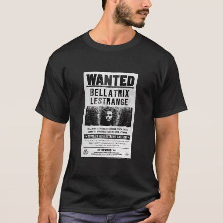 Bellatrix Lestrange Wanted Poster T-Shirt - click to get yours right now!