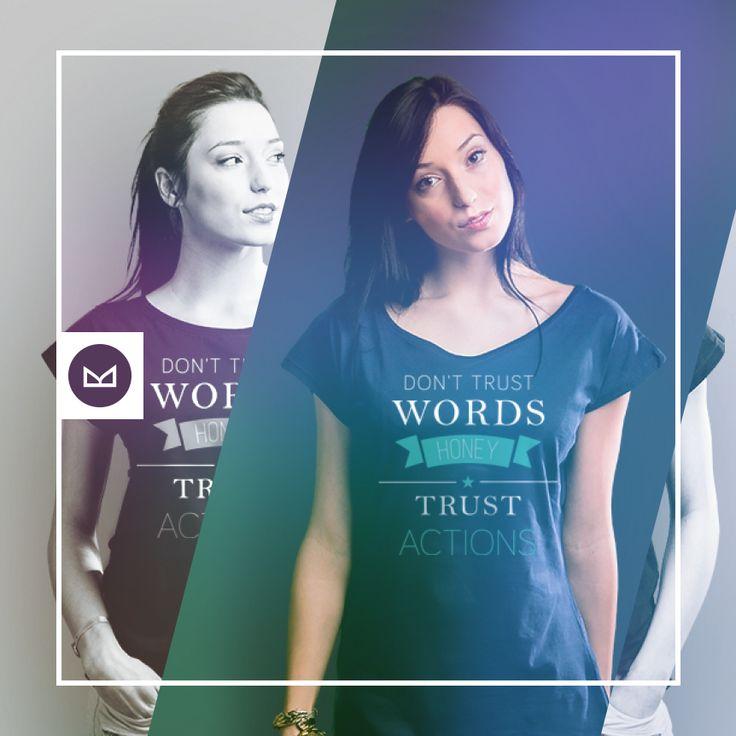 Don't trust words honey, trust actions #koszulkowo #fashion #tshirt #koszulki #clothes #shopping #ubrania #zakupy #camiloca