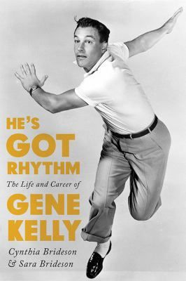 He's Got Rhythm: The Life and Career of Gene Kelly 6/17