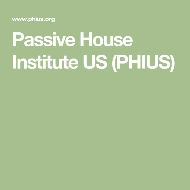 Passive House Institute US (PHIUS)