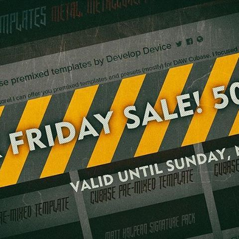 BLACK FRIDAY SALE!! 50% off on all products. https://sellfy.com/developdevice #developdevice #cubase #mixing #templates #blackfriday