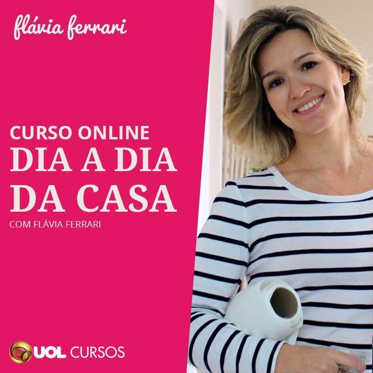 Curso online para organizar a rotina da casa, os trabalhos domésticos do dia a dia - para simplificar tudo, com dicas domésticas testadas e aprovadas por Flávia Ferarri