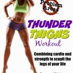 """Problem Areas Series – How to get rid of """"Thunder Thighs"""" – At home workout for legs 