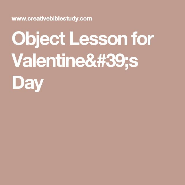object lesson for valentines day object lessonsbible