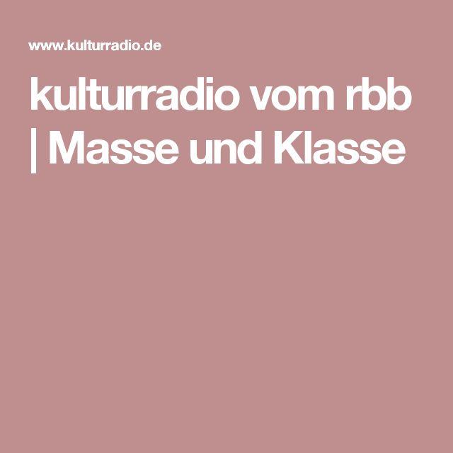 kulturradio vom rbb | Masse und Klasse