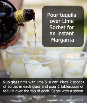 Instant Margaritas. Pour tequila over Lime Sorbet for an instant Margarita!