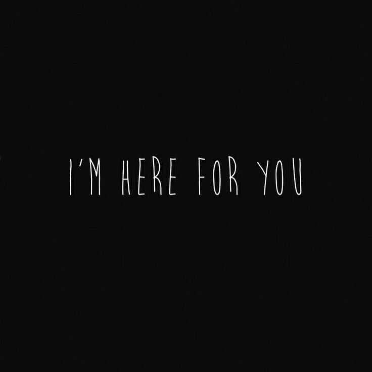 always going to be here for you quotes