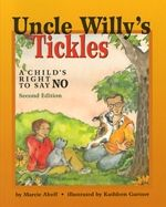 Uncle Willy's Tickles: A Child's Right to Say No, Second Edition ~ This book teaches children that they have a right to say NO to anyone whose touching makes them feel uncomfortable.