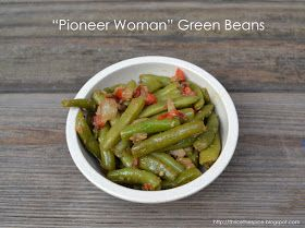 """ThriceTheSpice: """"Pioneer Woman"""" Green Beans"""
