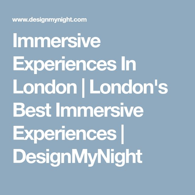 Immersive Experiences In London | London's Best Immersive Experiences | DesignMyNight